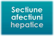 sectiune afectiuni hepatice